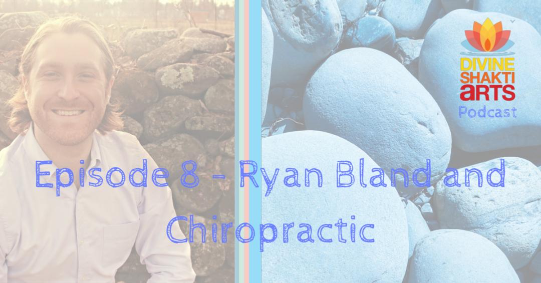 DSA 008: Ryan Bland & Chiropractic