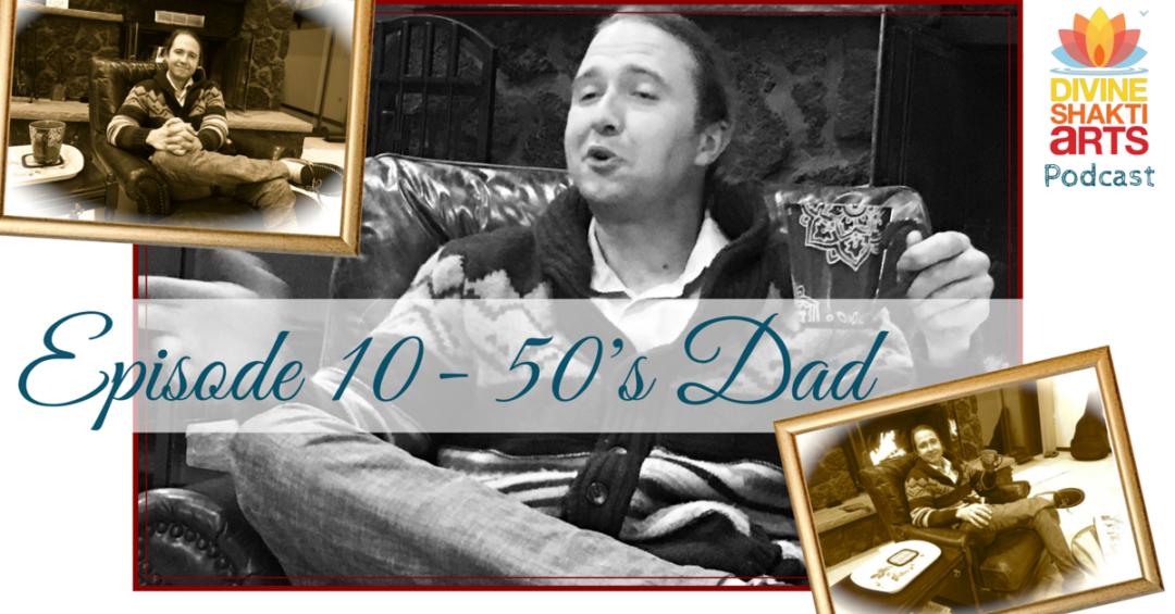 DSA 010: 50's Dad