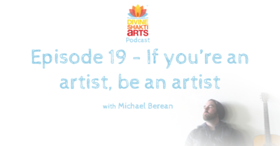 DSA 019: If your an artist, be an artist, with Michael Berean