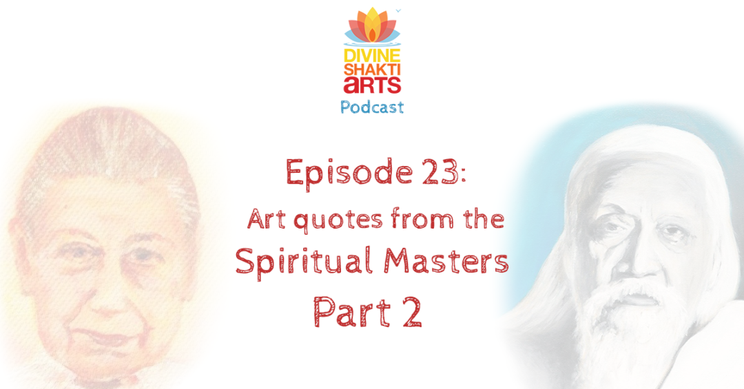 DSA 023: Art quotes from the spiritual masters, part 2