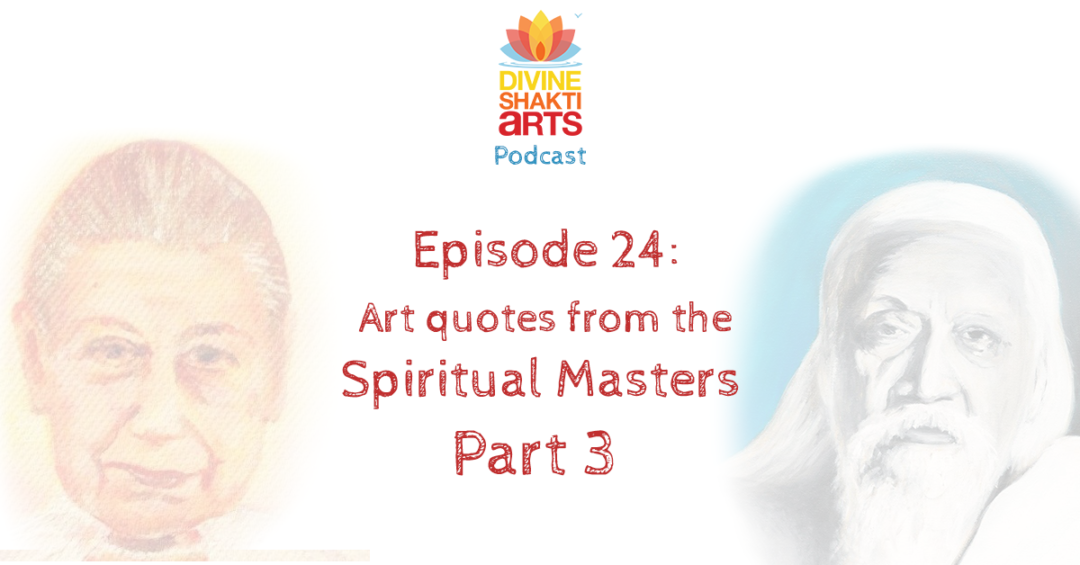 DSA 024 – Art quotes from the spiritual masters part 3