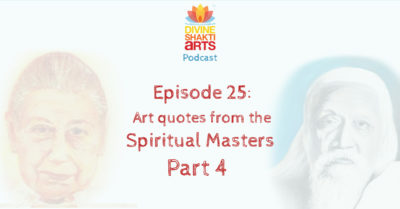 DSA 025: Art Quotes from the spiritual masters Part 4