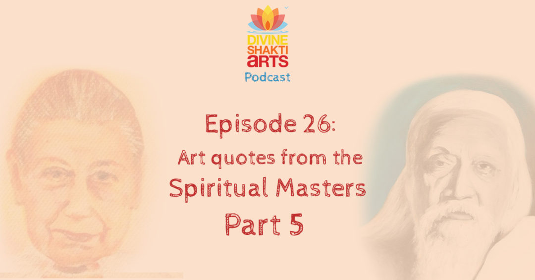 DSA 026: Art quotes from the spiritual masters part 5