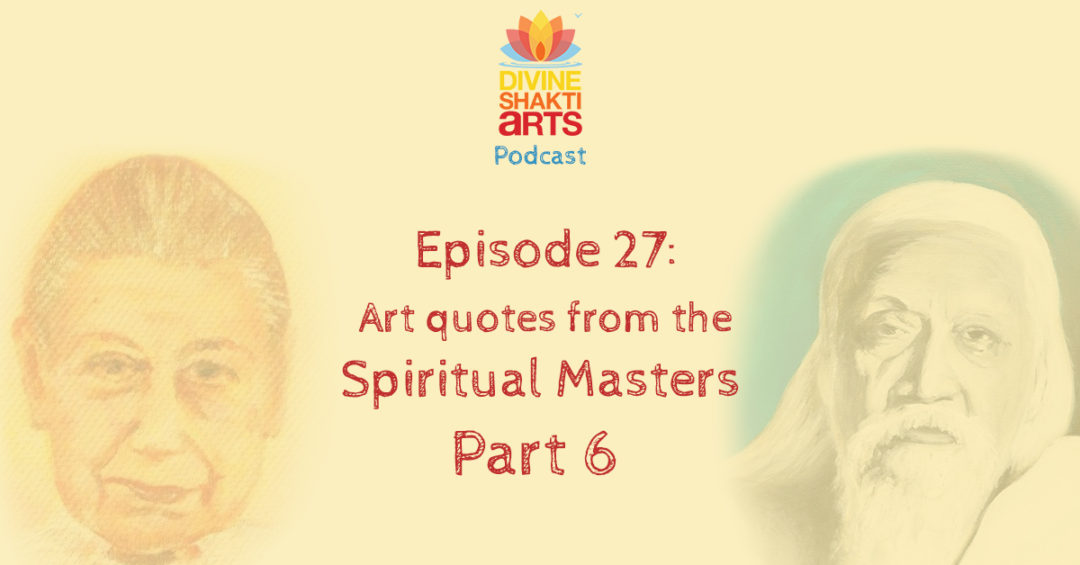 DSA 027: Art quotes from the spiritual masters part 6