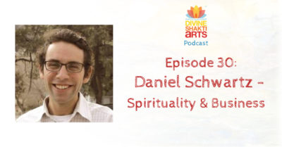 DSA 030 – Daniel Schwartz: Business and Spirituality