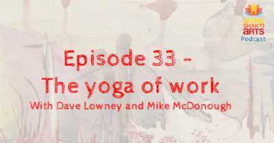 DSA 033 – the yoga of work