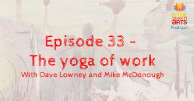 DSA 033 – the yoga of work