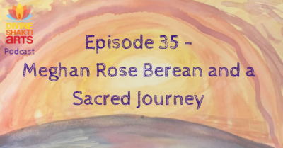 DSA 035: Meghan Rose Berean and a Sacred Journey