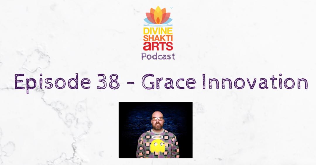 DSA 38 – Grace Innovation
